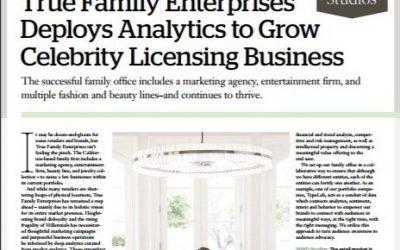 True Family Enterprises Deploys Analytics to Grow Celebrity Licensing Business